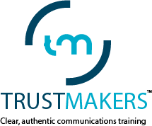 TRUSTMAKERS - Clear, authentic communications training